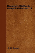 Hampshire Highlands - Footpath Guides No. 25