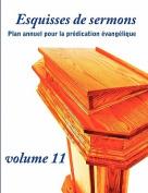 Esquisses de Sermons, Vol. 11 [FRE]