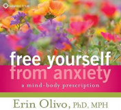 Free Yourself from Anxiety [Audio]