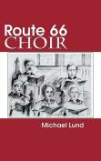 Route 66 Choir