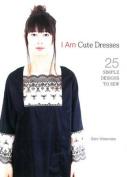 I am Cute Dresses
