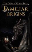 Familiar Origins (the Draca Wards Saga, Book 1)