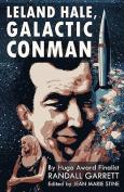 Leland Hale, Galactic Conman