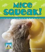 Mice Squeak!