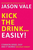 Kick the Drink - Easily!