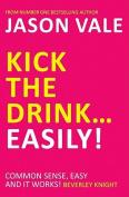 Kick the Drink - Easily!