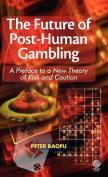 The Future of Post-Human Gambling