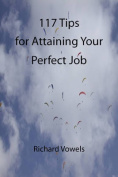 117 Tips for Attaining Your Perfect Job