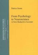 From Psychology to Neuroscience