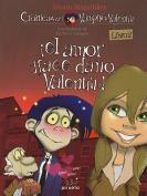 El Amor Hace Dano, Valentin! = Love Hurts, Valentin! [Spanish]