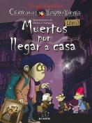Muertos Por Llegar A Casa [Spanish]