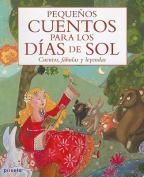 Pequenos Cuentos Para los Dias de Sol [Spanish]