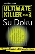 The Times Ultimate Killer Su Doku, Book 3