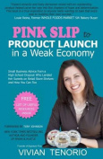 Pink Slip to Product Launch in a Weak Economy