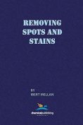 Removing Spots and Stains