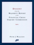 Dissent from the Majority Report of the Financial Crisis Inquiry Commision