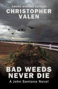 Bad Weeds Never Die