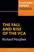 The Fall and Rise of the VCA