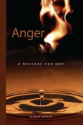 Anger: A Message for Men