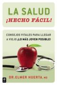 La Salud Hecho Facil! [Spanish]