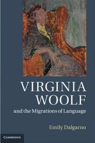 Virginia Woolf and the Migrations of Language by Emily Dalgarno