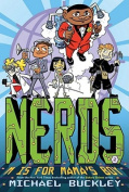 M Is for Mama's Boy (Nerds