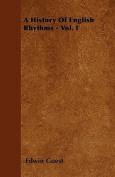 A History of English Rhythms - Vol. I