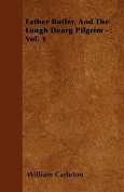Father Butler, and the Lough Dearg Pilgrim - Vol. 1