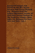 Journal of Voyages and Travels by the REV. Daniel Tyerman and George Bennett, Esq. Deputed from the London Missionary Society, to Visit Their Various