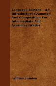 Language Lessons - An Introductory Grammar and Composition for Intermediate and Grammar Grades