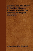 Outlines for the Study of English Classics. a Practical Guide for Students of English Literature