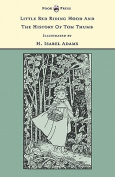 Little Red Riding Hood and the History of Tom Thumb - Illustrated by H. Isabel Adams
