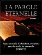 La Parole Eternelle (Adultes), Volume 11 [FRE]