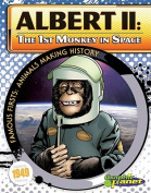 Albert II: The 1st Monkey in Space (Famous Firsts