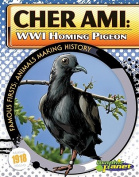 Cher Ami: WWI Homing Pigeon (Famous Firsts