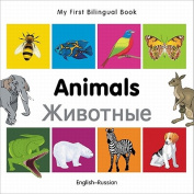 My First Bilingual Book-Animals (English-Russian) [Board Book]