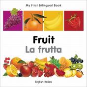 My First Bilingual Book-Fruit (English-Italian) [Board Book]