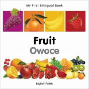 My First Bilingual Book-Fruit (English-Polish) [Board Book]