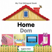 My First Bilingual Book-Home (English-Polish) [Board Book]