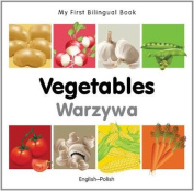 My First Bilingual Book-Vegetables (English-Polish) [Board Book]