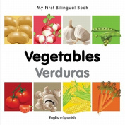 My First Bilingual Book-Vegetables (English-Spanish) [Board Book] [Spanish]