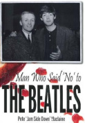 The Man Who Said 'No' to The Beatles