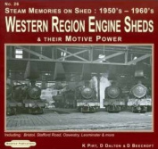 Steam Memories 1950's-1960's Western Region Engine Sheds