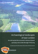 Archaeological Landscapes of East London