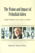 The Vision and Impact of Fethullah Gulen