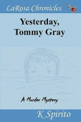 Yesterday, Tommy Gray Drowned