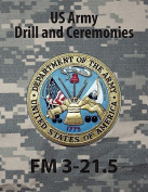 Drill and Ceremonies FM 3-21.5