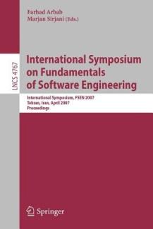 International Symposium on Fundamentals of Software Engineering Farhad Arbab, Marjan Sirjani