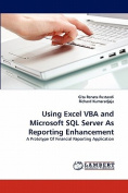 Using Excel VBA and Microsoft SQL Server as Reporting Enhancement