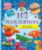 102 Manualidades Divertidas  [Spanish]